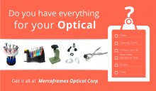 Do you have everything  for your Optical ?